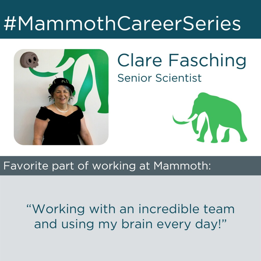 "Example of a #MammothCareerSeries instagram post featuring a headshot of Mammoth Senior Scientist, Clare Fasching. The post also features a quote from Clare wherein she describes her favorite part of working at Mammoth: ""Working with an incredible team and using my brain every day!"""