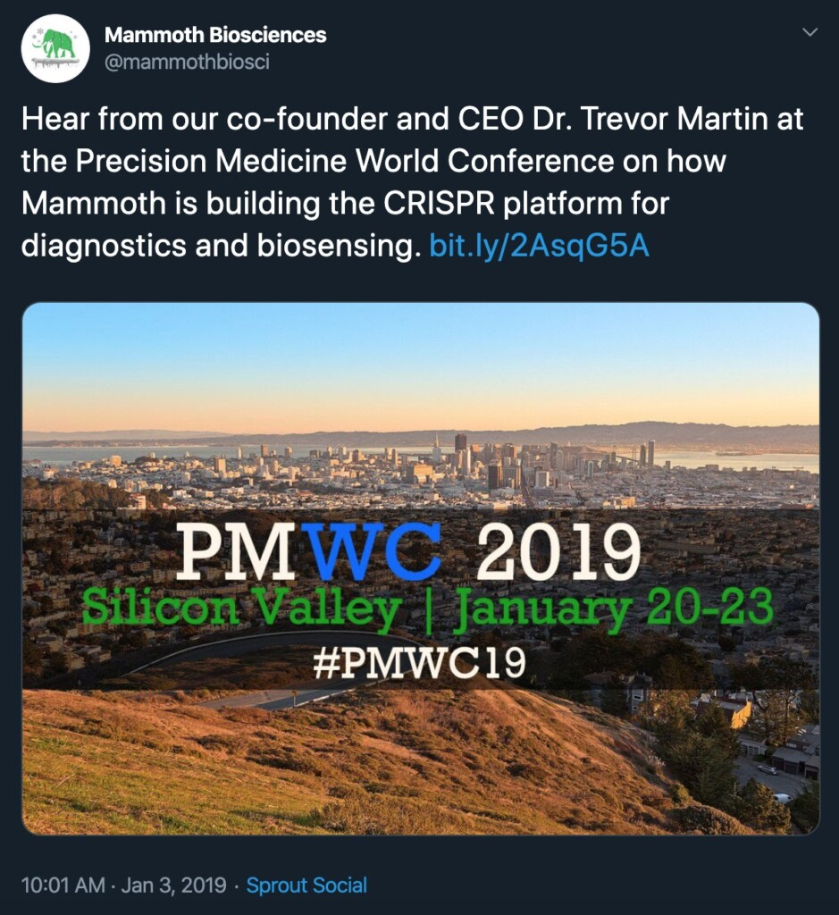 "Screen shot of a tweet from the Mammoth Twitter account. The tweet says ""Hear from our co-founder and CEO Dr. Trevor Martin at the Precision Medicine World Conference on how Mammoth is building the CRISPR platform for diagnostics and biosensing."" The tweet also features a picture of San Francisco using the the ""Precision Medicine World Conference"" to promote their event."
