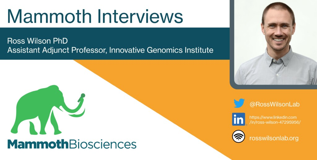 Banner showing a headshot of Ross Wilson PhD, and adjunct profession at the Innovative Genomics Institute. Banner includes Professor Wilson's twitter handle (@RossWilsonLab) as well as a link to his LinkedIn account (https://www.linkedin.com/in/ross-wilson-47295956/) and a link to his lab website (rosswilsonlab.org).