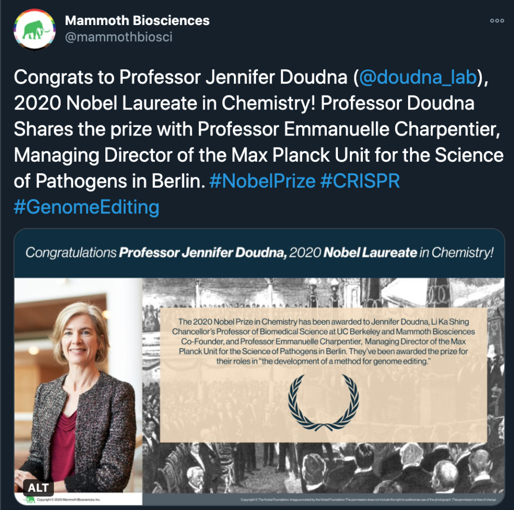 """Screenshot of a tweet from the Mammoth Biosciences Twitter account celebrating Professors Doudna and Charpentier's Nobel Prize in Chemistry. The tweet reads, """"Congrats to Professor Jennifer Doudna (@doudna_lab), 2020 Nobel Laureate in Chemistry! Professor Doudna shares the prize with Professor Emmanuelle Charpentier, Managing Director of the Max Planck Unit for the Science of Pathogens in Berlin. #NobelPrize #CRISPR #GenomeEditing"""