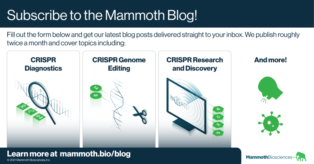 Image encouraging viewers to subscribe to the Mammoth blog. The image reads: Fill out the form below and get our latest blog posts delivered straight to your inbox. We publish roughly twice a month and cover topics including CRISPR diagnostics, CRISPR genome editing, CRISPR research and discovery, and more!